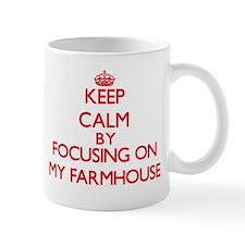 Keep Calm by focusing on My Farmhouse Mugs