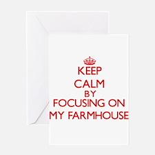 Keep Calm by focusing on My Farmhou Greeting Cards