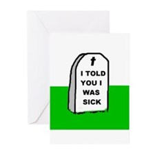 I WAS SICK Greeting Cards (Pk of 10)