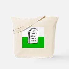 I WAS SICK Tote Bag