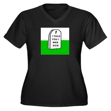 I WAS SICK Women's Plus Size V-Neck Dark T-Shirt