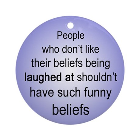 """Funny Beliefs"" Ornament (Round)"