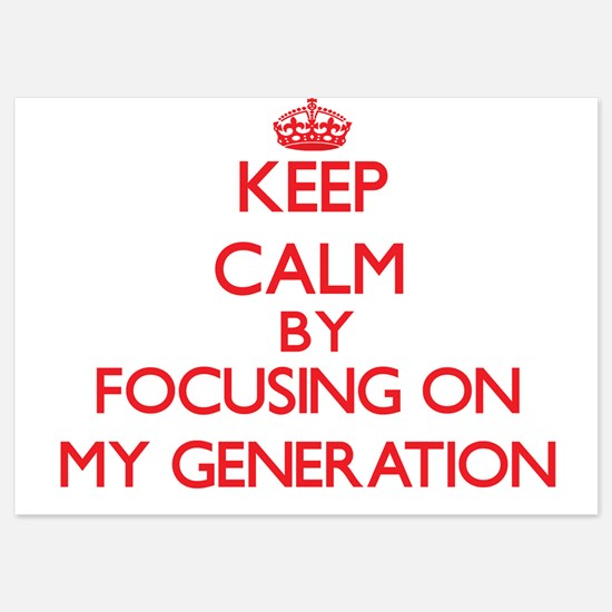 Keep Calm by focusing on My Generation Invitations