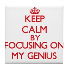 Keep Calm by focusing on My Genius Tile Coaster
