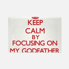 Keep Calm by focusing on My Godfather Magnets