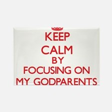 Keep Calm by focusing on My Godparents Magnets