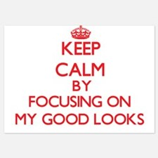Keep Calm by focusing on My Good Looks Invitations
