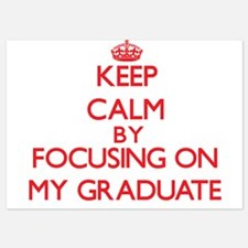 Keep Calm by focusing on My Graduate Invitations