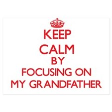 Keep Calm by focusing on My Grandfathe Invitations