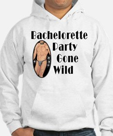 Bachelorette Party Gone Wild Hoodie