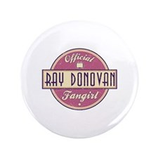 """Offical Ray Donovan Fangirl 3.5"""" Button"""