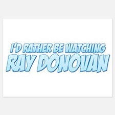 I'd Rather Be Watching Ray Donovan Invitations