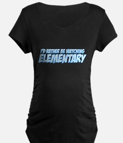 I'd Rather Be Watching Elementary Dark Maternity T