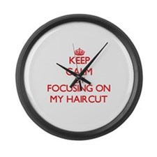 Keep Calm by focusing on My Hairc Large Wall Clock