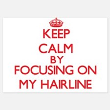Keep Calm by focusing on My Hairline Invitations