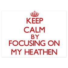 Keep Calm by focusing on My Heathen Invitations