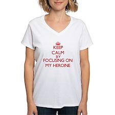 Keep Calm by focusing on My Heroine T-Shirt