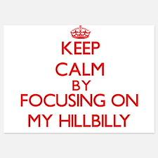 Keep Calm by focusing on My Hillbilly Invitations