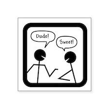 """DUDES Square Sticker 3"""" x 3"""""""