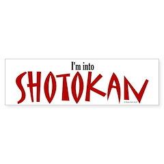 I'm Into Shotokan Bumper Bumper Sticker