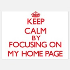 Keep Calm by focusing on My Home Page Invitations