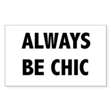 ALWAYS BE CHIC Decal