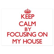 Keep Calm by focusing on My House Invitations