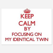 Keep Calm by focusing on My Identical Invitations