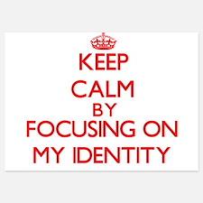 Keep Calm by focusing on My Identity Invitations
