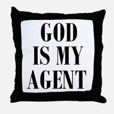 GOD IS MY AGENT Throw Pillow