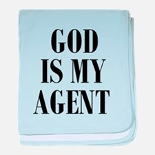 GOD IS MY AGENT baby blanket