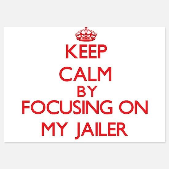 Keep Calm by focusing on My Jailer Invitations