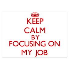 Keep Calm by focusing on My Job Invitations