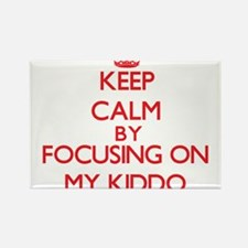 Keep Calm by focusing on My Kiddo Magnets