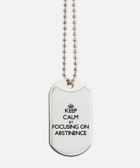 Keep Calm by focusing on Abstinence Dog Tags