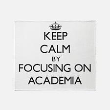 Keep Calm by focusing on Academia Throw Blanket