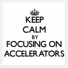 Keep Calm by focusing on Accelerators Invitations