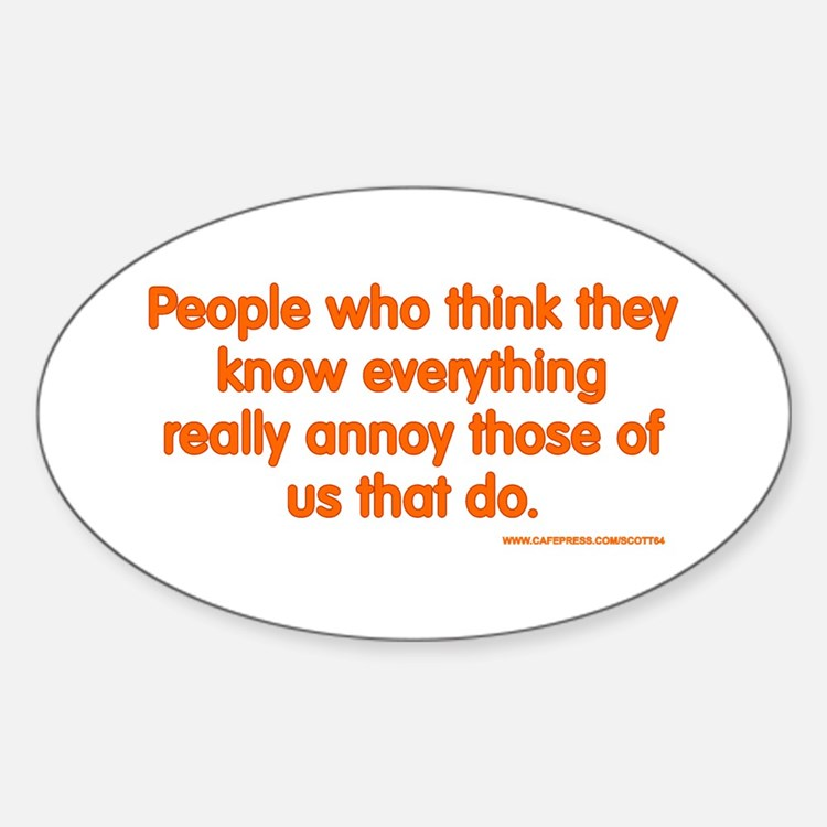 People Who Think They Know Everything... Decal
