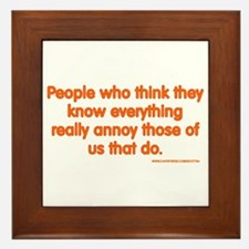 People Who Think They Know Everything... Framed Ti
