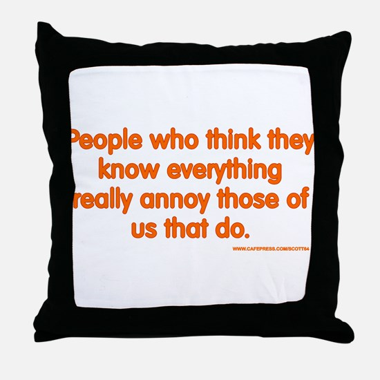 People Who Think They Know Everything... Throw Pil