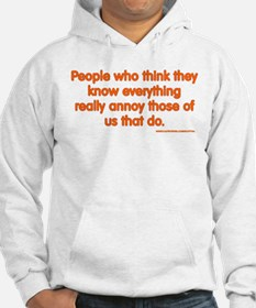 People Who Think They Know Everything... Hoodie