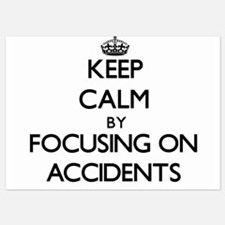 Keep Calm by focusing on Accidents Invitations