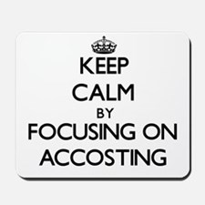 Keep Calm by focusing on Accosting Mousepad