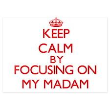 Keep Calm by focusing on My Madam Invitations