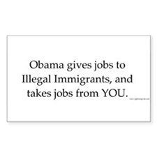 Obama give jobs to illegal immigrants II Decal