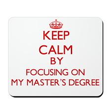 Keep Calm by focusing on My Master'S Deg Mousepad