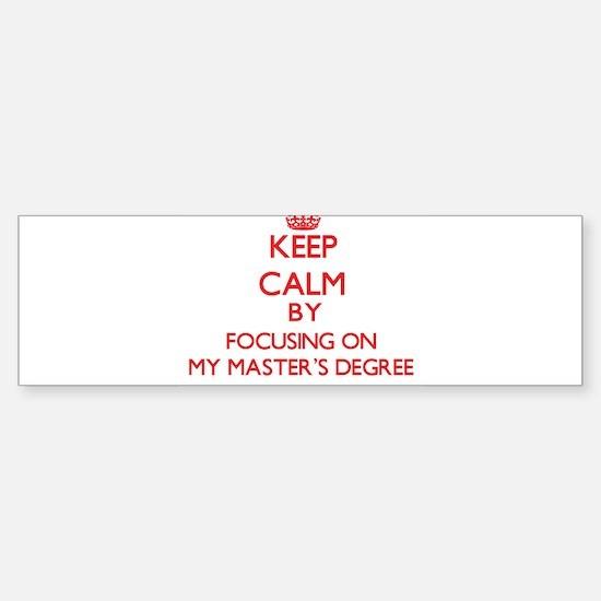 Keep Calm by focusing on My Master' Bumper Bumper Bumper Sticker
