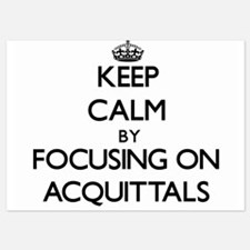 Keep Calm by focusing on Acquittals Invitations