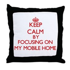 Keep Calm by focusing on My Mobile Ho Throw Pillow