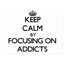 Keep Calm by focusing on Addicts Invitations